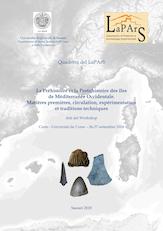 Quaderni del LaPArS 3 - La Préhistoire et la Protohistoire des îles de Mediterranée Occidentale. Matières premières, circulation, expérimentation et traditions techniques